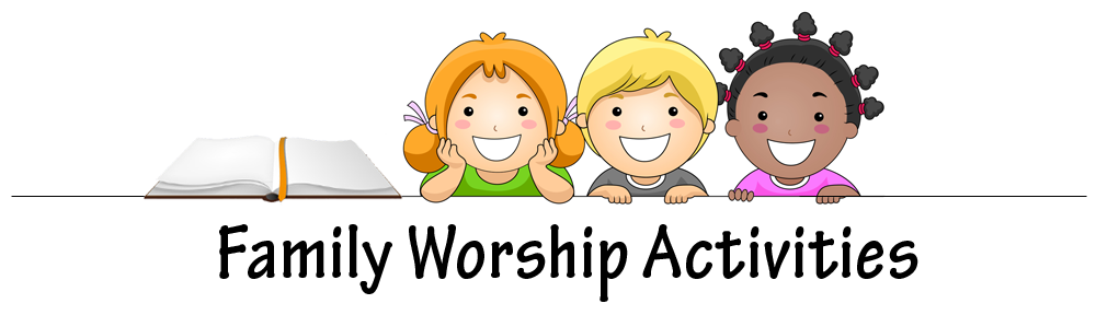 Family Worship Activities